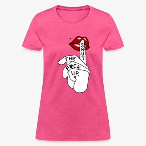STFU Women's Tee - Women's T-Shirt