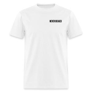 Never Begged - Men's T-Shirt