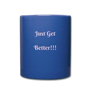 Just get Better Coffee Cup! - Full Color Mug
