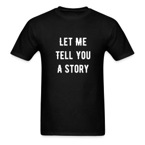 Let Me Tell You A Story - Men's T-Shirt