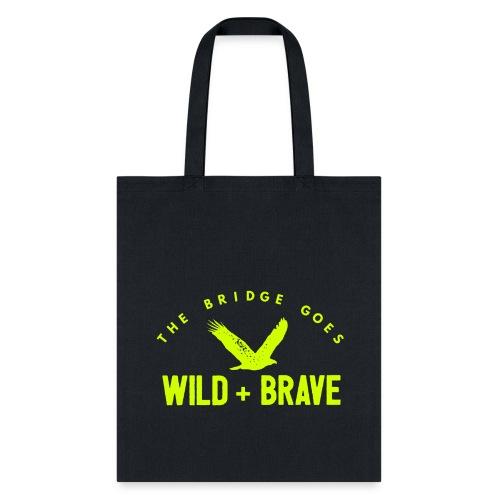 S.W.A.T. / Bridge Goes Wild + Brave Tote Bag - Tote Bag