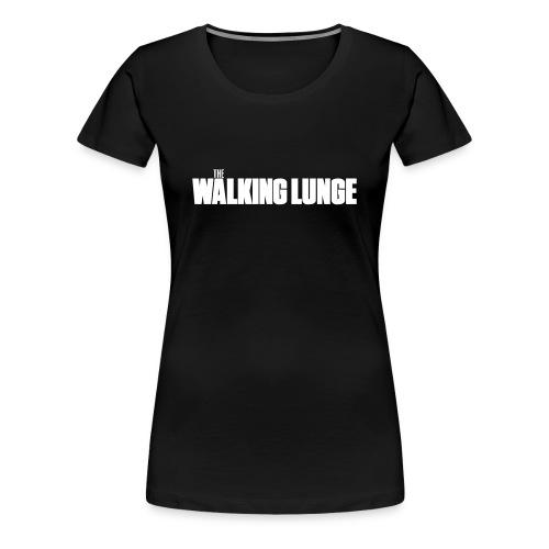 The Walking Lunge for Women - Women's Premium T-Shirt