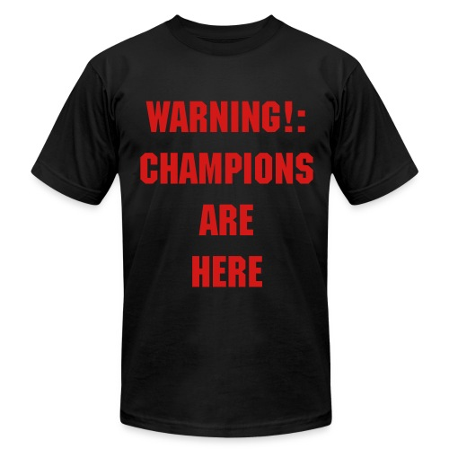 Champions are here! - Men's  Jersey T-Shirt