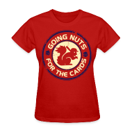 Women's T-Shirts ~ Women's T-Shirt ~ Going Nuts Cardinal Rally Squirrel Womens Shirt
