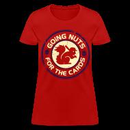 Women's T-Shirts ~ Women's T-Shirt ~ Going Nuts Cardinal Rally Squirrel Womens Shirt