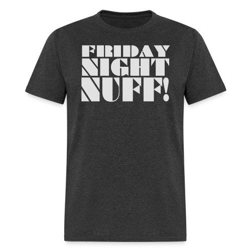 Men's 'Friday Night Nuff!' T-shirt - Men's T-Shirt