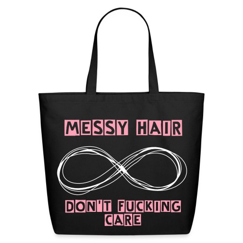 Messy Hair Don't Fucking Care Tote - Eco-Friendly Cotton Tote
