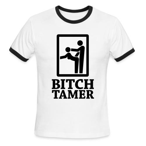 B*tch Tamer T-Shirt - Men's Ringer T-Shirt