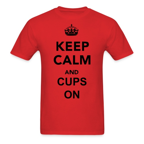 Keep Calm and CUPS On - Men's T-Shirt