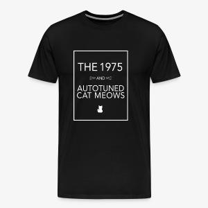 The 1975 and Autotuned Cat Meows - Men's Premium T-Shirt
