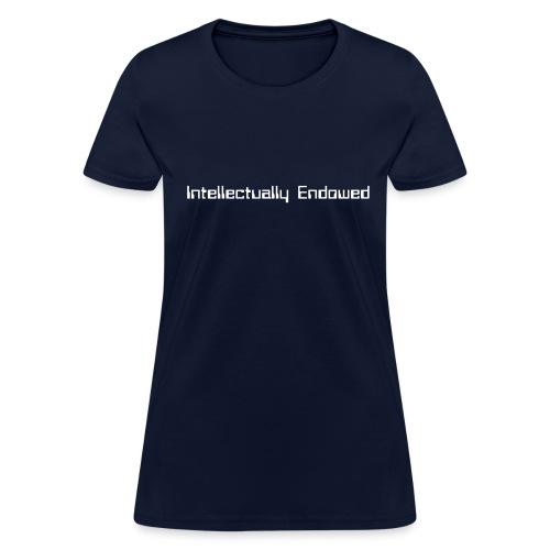 Intellectually Endowed - Women's T-Shirt