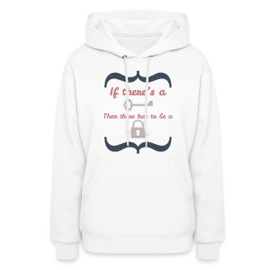 Front&Back If There's A Key... - Women's Hoodie