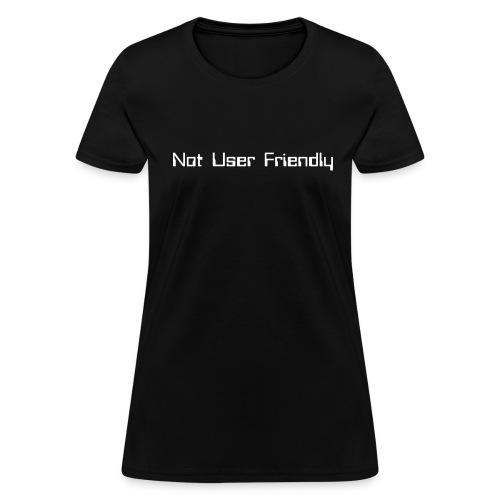 Not User Friendly - Women's T-Shirt
