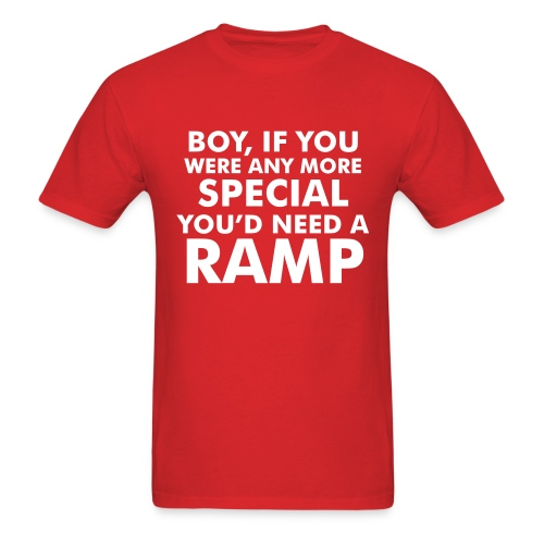 More special and you'd need a ramp - Men's T-Shirt
