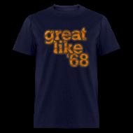 T-Shirts ~ Men's T-Shirt ~ Great like '68