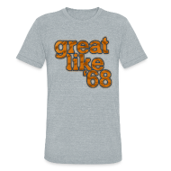 T-Shirts ~ Unisex Tri-Blend T-Shirt ~ Great like '68