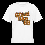 Kids' Shirts ~ Kids' T-Shirt ~ Great like '68
