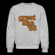 Long Sleeve Shirts ~ Crewneck Sweatshirt ~ Great like '68