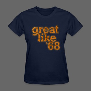 Great like '68 - Women's T-Shirt
