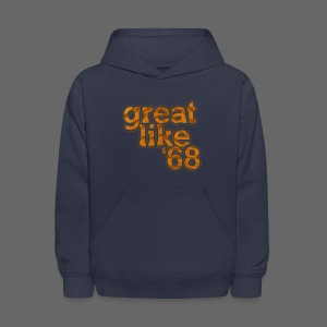 Great like '68 - Kids' Hoodie