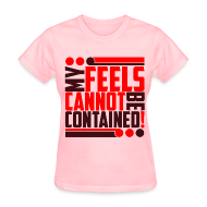 Women's T-Shirts ~ Women's T-Shirt ~ Feels Cannot Be Contained! (Cirlces)