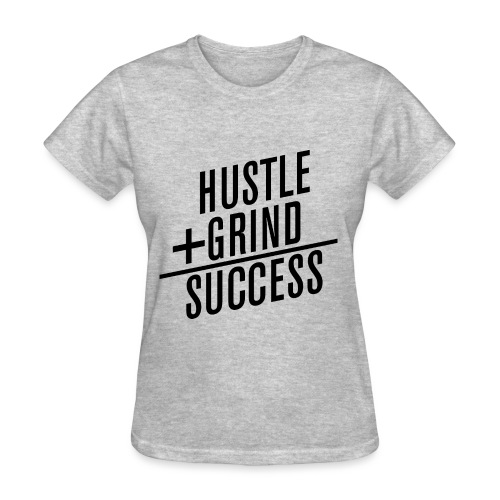 HUSTLE+GRIND=SUCCESS - Women's T-Shirt