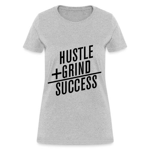 HUSTLE+GRIND=SUCCESS - Women's T-Shirt