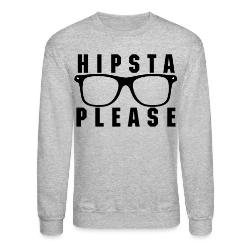Hipsta Please | Sweatshirt - Crewneck Sweatshirt