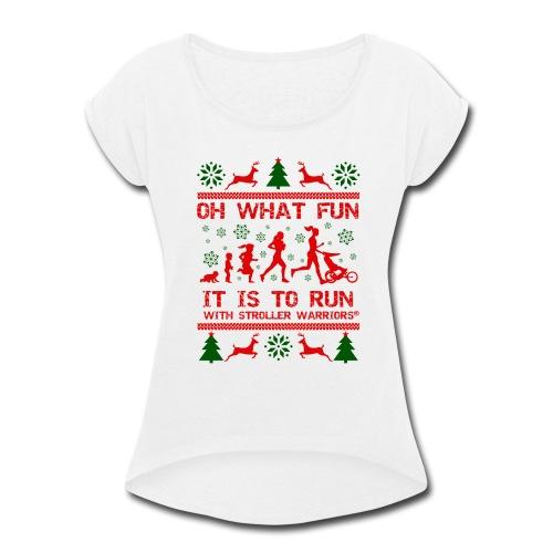 Women's Roll Cuff Oh What Fun! T-Shirt - Women's Roll Cuff T-Shirt