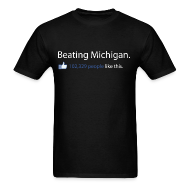 T-Shirts ~ Men's T-Shirt ~ Beating Michigan