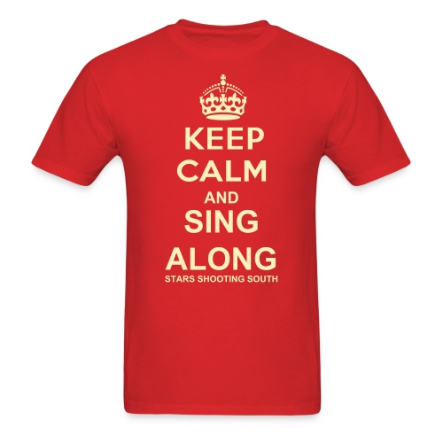 KEEP CALM AND SING ALONG - Men's T-Shirt
