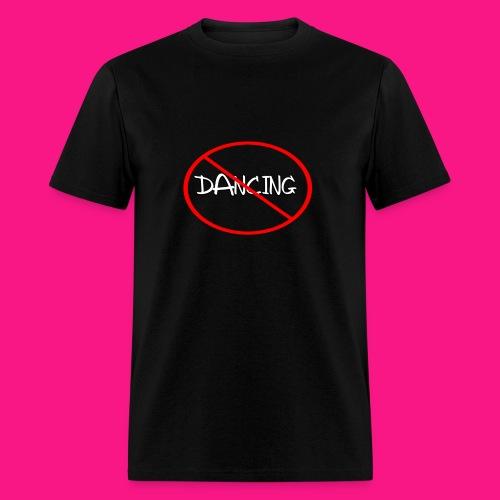No Dancing - Men's T-Shirt