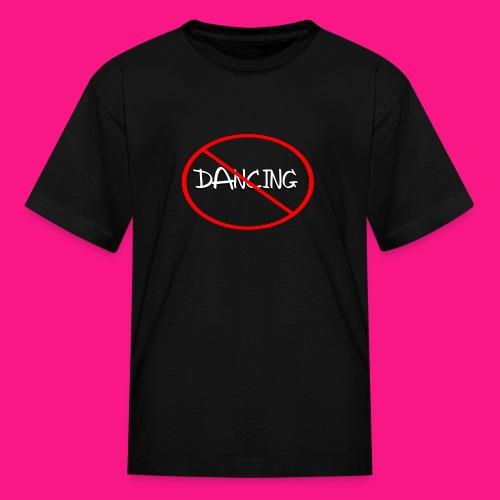 No Dancing (Kids/Unisex) - Kids' T-Shirt