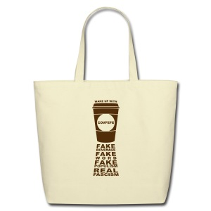 * Covfefe Coffee : Fake Populism Real Fascism *  - Eco-Friendly Cotton Tote