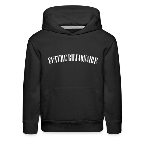 Future Billionaire Kids Hoodie - Kids' Premium Hoodie