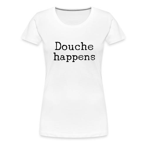 Women's D-happens shirt - Women's Premium T-Shirt