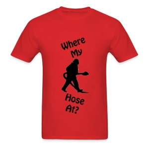 Where My Hose At T-Shirt - Men's T-Shirt