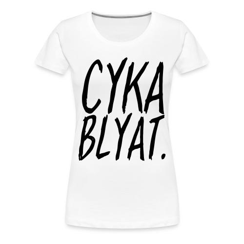 cyka blyat T-Shirts - Women's Premium T-Shirt