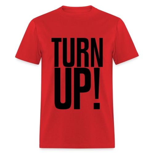 turn up - Men's T-Shirt
