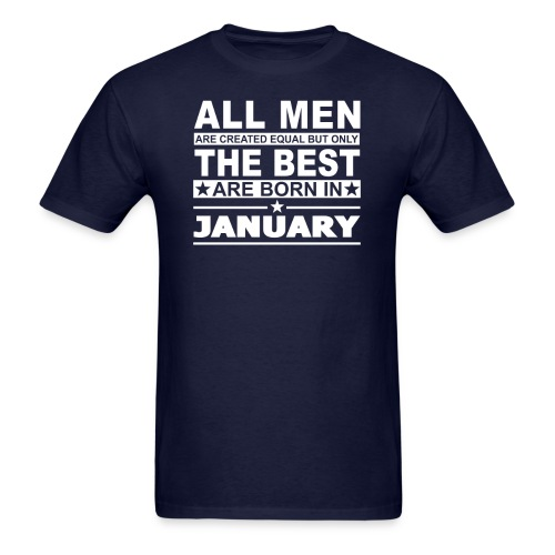 The Best Men Are Born In January - Men's T-Shirt