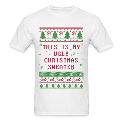 This is My Ugly Christmas Sweater Men's TEE  (White) - Men's T-Shirt