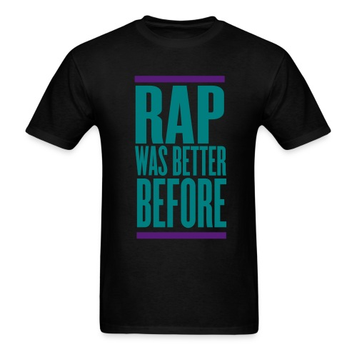 Rap Was Better Tee - Men's T-Shirt