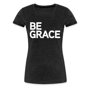 Be Grace - Women - Women's Premium T-Shirt