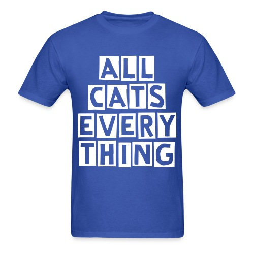 ALL CATS EVERYTHING - Men's T-Shirt