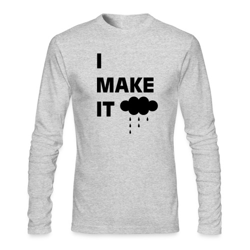 I Make It Rain - Men's Long Sleeve T-Shirt by Next Level