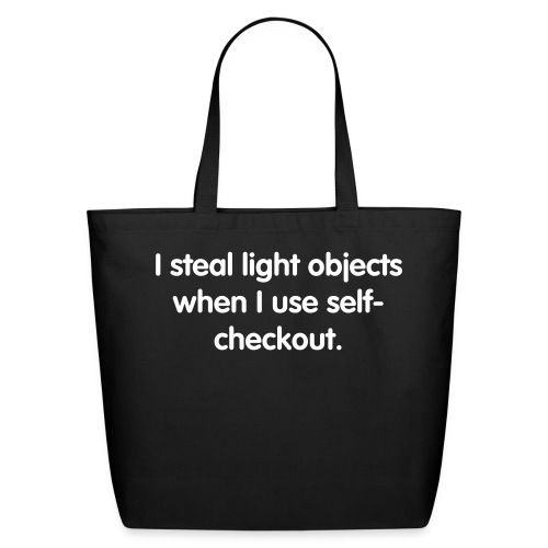 I Steal  from the Self-Checkout - Eco-Friendly Cotton Tote