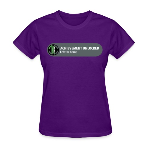 Left The House Achievement Unlocked! (Female) - Women's T-Shirt