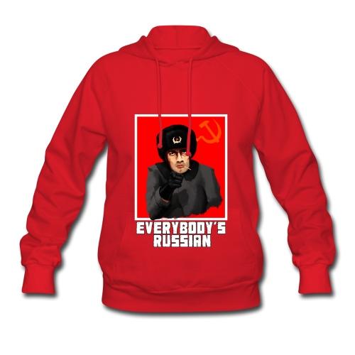 Everbody's Russian! - Women's Hoodie