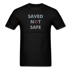 SAVED NOT SAFE 2.0 - Men's T-Shirt