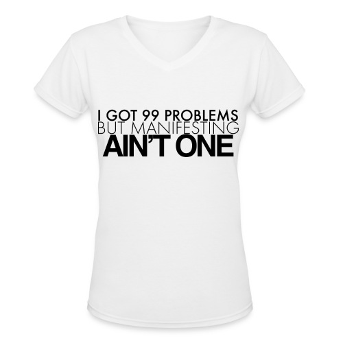 99 Problems V-Neck (Goddess) - Women's V-Neck T-Shirt